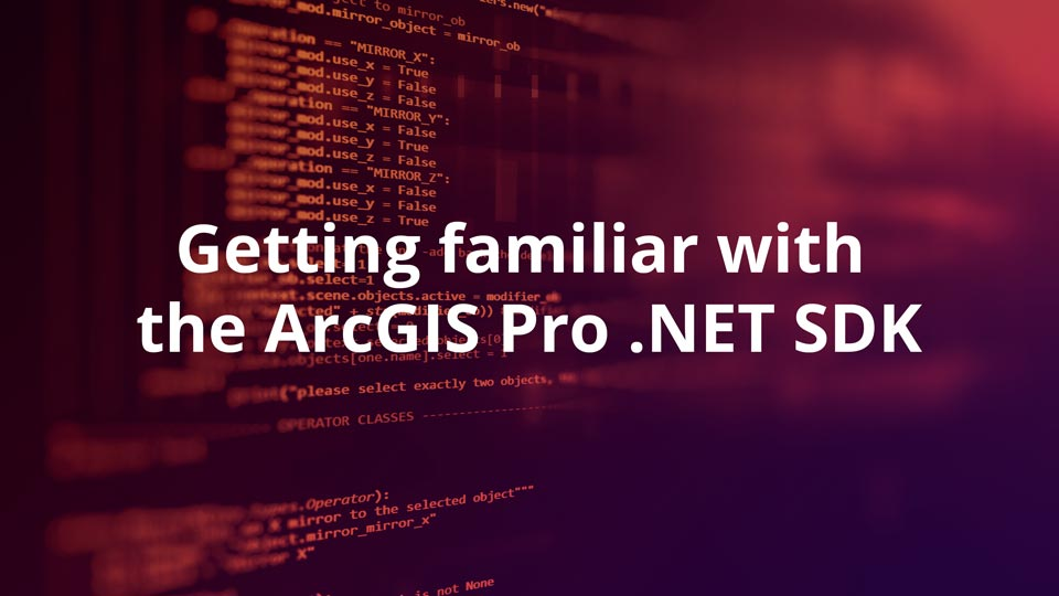 Getting familiar with the ArcGIS Pro  NET SDK – Epoch